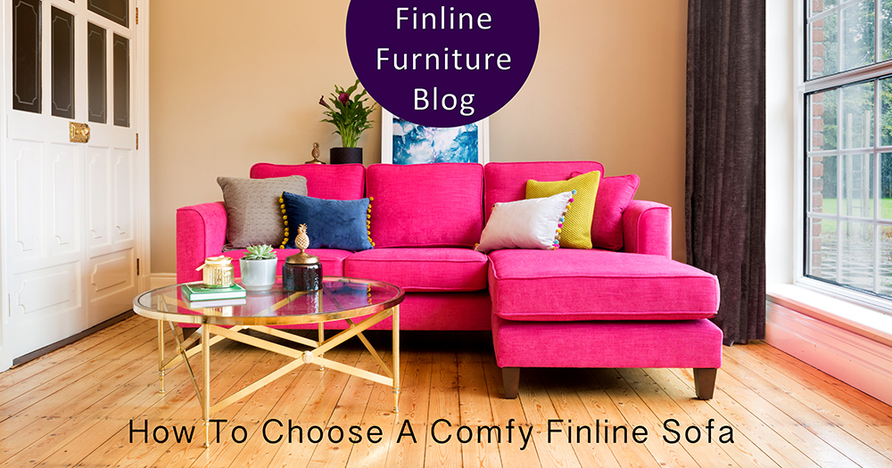 How to choose a comfy finline sofa finline furniture blog for How to pick furniture